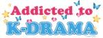 Addicted to K-Drama