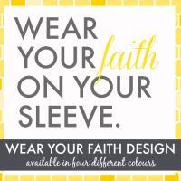 Wear Your Faith On Your Sleeve