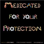 Medicated for Your Protection Dark Shirts