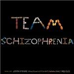 Team Schizophrenia Shirts
