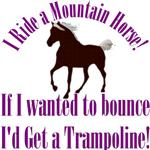 Mountain Horse, If I wanted to BOUNCE!