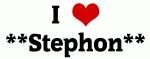 I Love **Stephon**