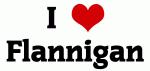 I Love Flannigan