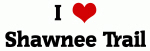 I Love Shawnee Trail