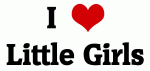 I Love Little Girls