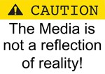 Caution Media not reality!