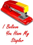 I believe you have my stapler