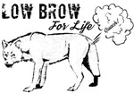 Lowbrow for life!
