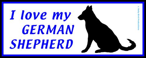 I LOVE MY DOG - GERMAN SHEPHERD
