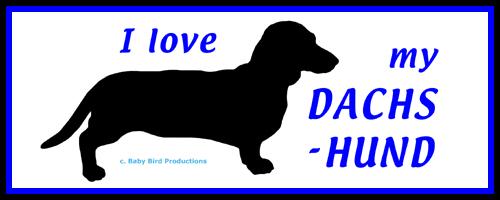 I LOVE MY DOG - DACHSHUND