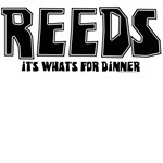 Reeds: It's Whats For Dinner