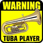 Warning: Tuba Player
