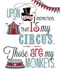 Those May or May Not Be My Circus and/or Monkeys
