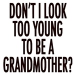 Don't I look too young to be a grandmother?