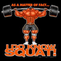 I DO KNOW SQUAT!