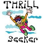 Thrill Seeker T-shirts & Dare Devil Gifts