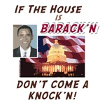 If the House is Barack'n T-shirts, Sweats, Bags