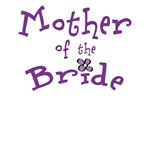 Mother of Bride t-shirts, Tote, Gifts