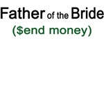 Father of the Bride Send Money T-shirts