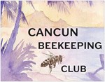 Cancun Beekeeping Club