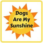 Dogs are My Sunshine