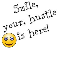 Smile, your hustle is here!