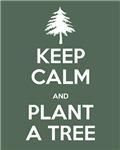 Keep Calm & Plant a Tree