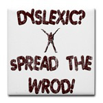 Dyslexic? Spread the Wrod!