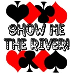 Show me the River!