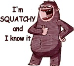 Squatchy & I Know It
