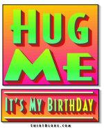 Hug Me - It's My Birthday.