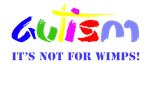 Autism: It's not for wimp!