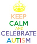 Keep Calm and Celebrate Autism - Crowned edition