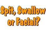 Spit Swallow Facial