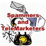 Spammers and TeleMarketers