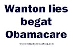 Wanton Lies Begat Obamacare