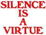 SILENCE IS A VIRTUE™