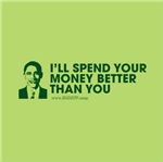 I'll Spend Your Money Better Than You