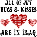 All my hugs & kisses are in Iraq Tshirts and Gifts