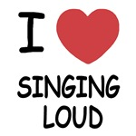I heart singing loud
