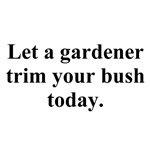 trim your bush
