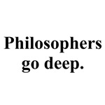 philosophers go deep
