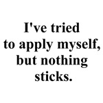 nothing sticks
