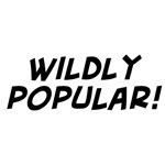 wildly popular