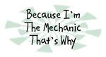 Because I'm The Mechanic