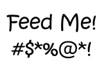 'Feed Me!' (black letters)