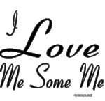 Love Me Some Me - Dark Shirts