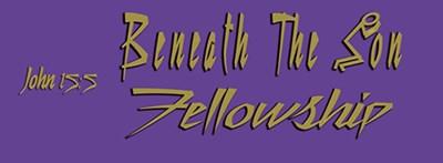 Beneath The Son Fellowship