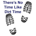 No Time Like Dirt Time