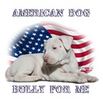 American Dog, Bully for Me
